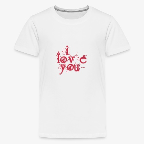 I LOVE YOU - Camiseta premium adolescente