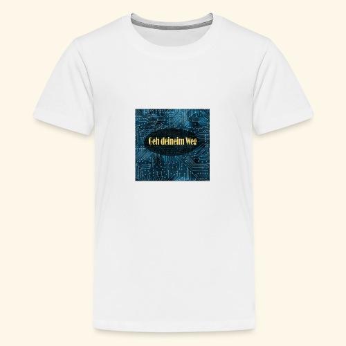geh deinem Weg - Teenager Premium T-Shirt