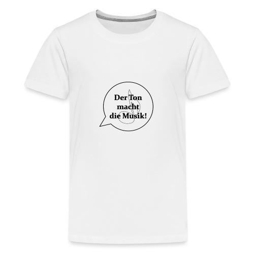Der Ton macht die Musik - - Teenager Premium T-Shirt