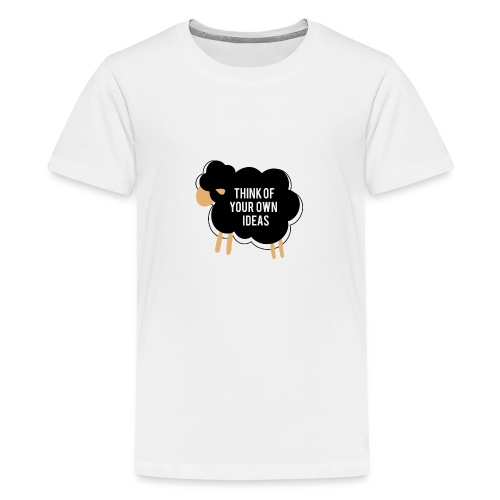 Think of your own idea! - Teenage Premium T-Shirt