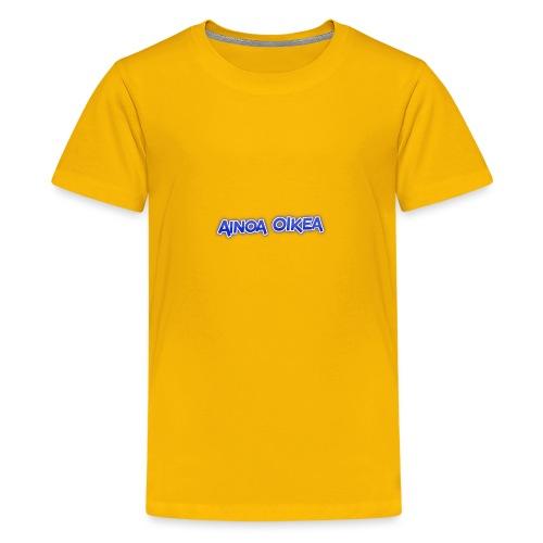 Ainoa oikea - Teinien premium t-paita