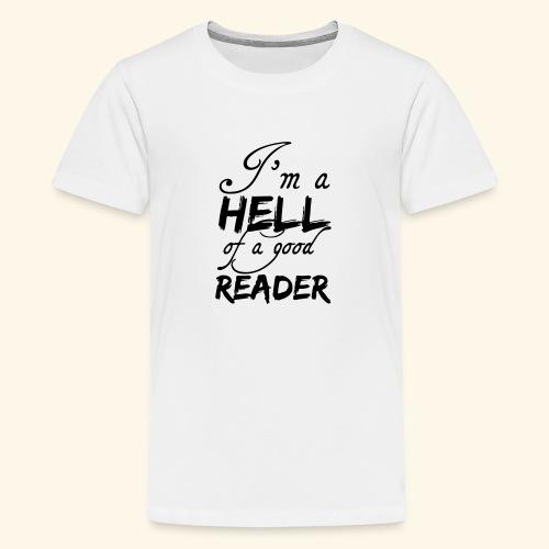 Hell of a good Reader - Teenage Premium T-Shirt