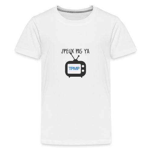 Tshirt j'peux pas ya TPMP - Tshirt Fanzouze - T-shirt Premium Ado