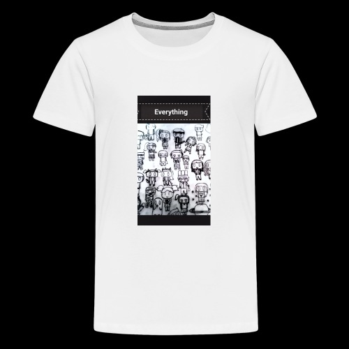 Everything - T-shirt Premium Ado