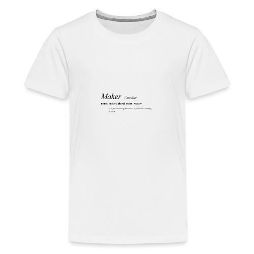 Maker definition. - Teenage Premium T-Shirt