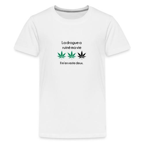 La drogue à ruiné ma vie - T-shirt Premium Ado