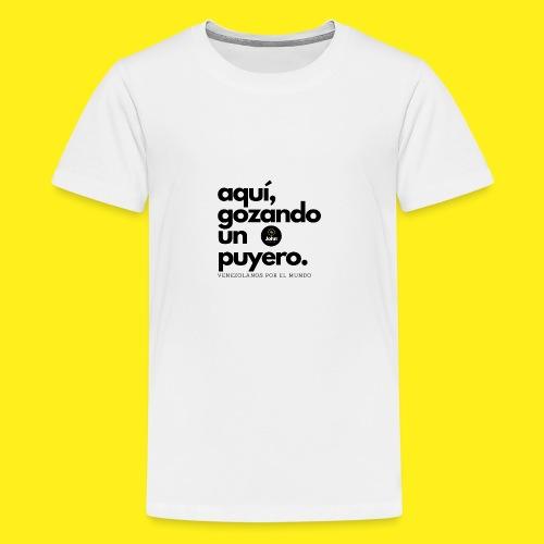 aqui gozando un puyero - Camiseta premium adolescente
