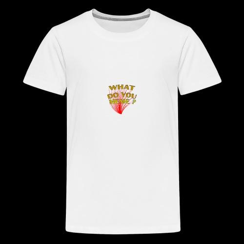 qu'est-ce que vous mème - T-shirt Premium Ado