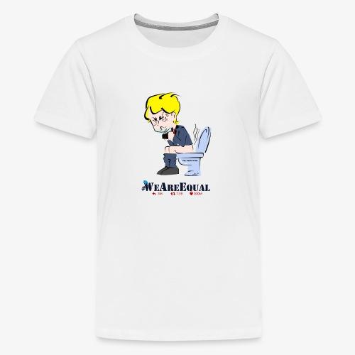 PREMIUM ANTI-TRUMP TSHIRTS by Him© #WeAreEqual - T-shirt Premium Ado