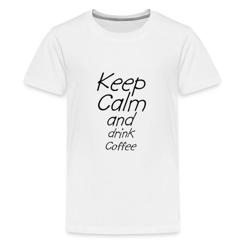 Keep Calm and drink Coffee Geschenk Idee - Teenager Premium T-Shirt