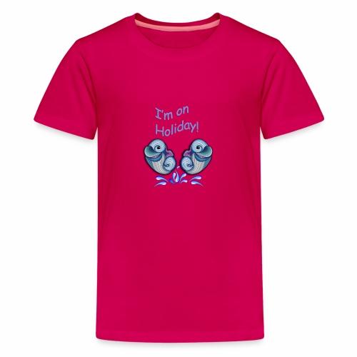 I'm on holliday - Teenage Premium T-Shirt