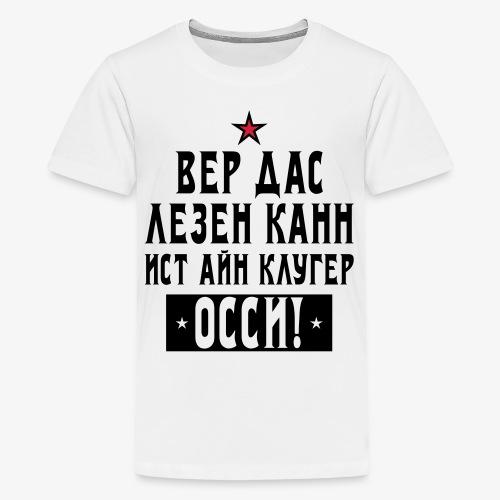 131 Wer das lesen kann ist ein kluger Ossi Stern - Teenager Premium T-Shirt