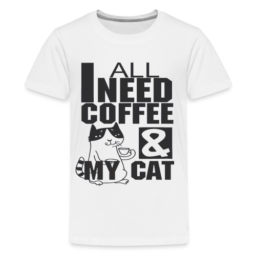 All I need is coffee and my cat - Funny coffee cat - T-shirt Premium Ado