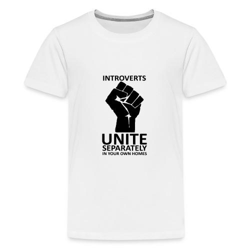 Introverts Unite - T-shirt Premium Ado