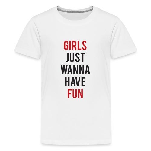Girls just wanna have fun - Maglietta Premium per ragazzi