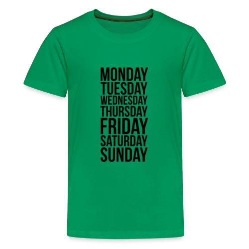 Days of the Week - Teenage Premium T-Shirt