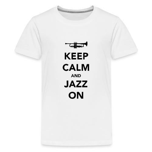 Keep Calm and Jazz On - Trumpet - Teenage Premium T-Shirt