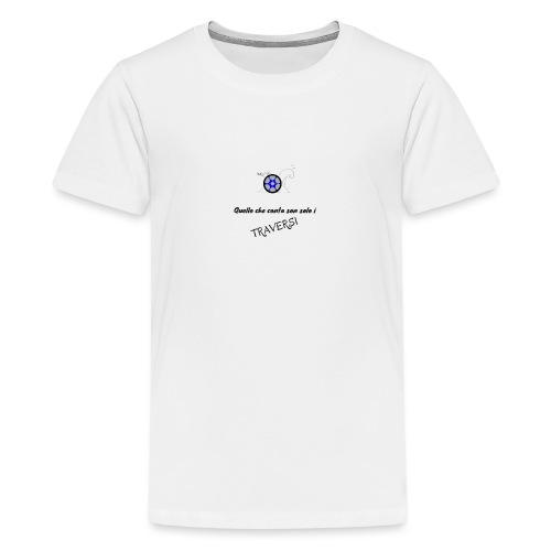 Quello che conta son solo i TRAVERSI - Maglietta Premium per ragazzi