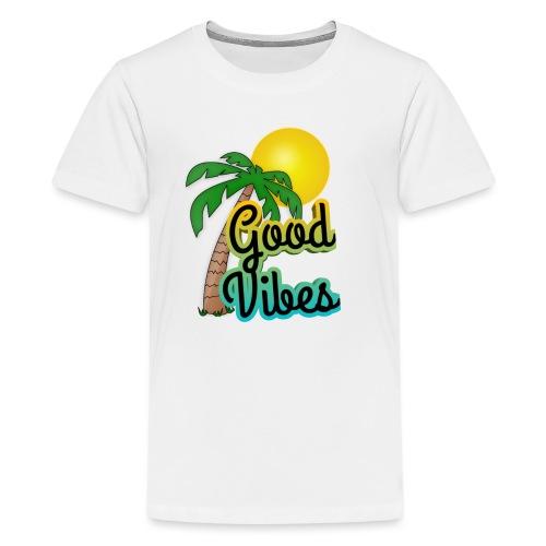 Good vibes - Teenager Premium T-shirt