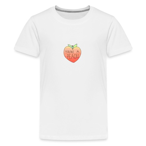 YOURE A PEACH ! - Teenage Premium T-Shirt