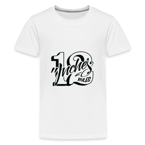 12 Inches Rules - Camiseta premium adolescente