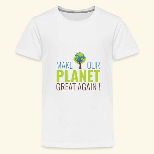 Make our planet great again - T-shirt Premium Ado