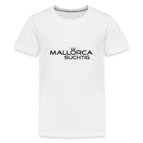 mallorcasuechtig - Teenager Premium T-Shirt