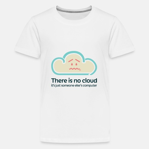 There is no Cloud - Teenage Premium T-Shirt