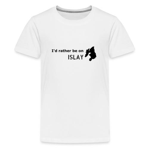 Rather be on Islay - Teenage Premium T-Shirt