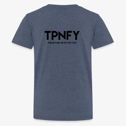 TPNFY - Teenage Premium T-Shirt
