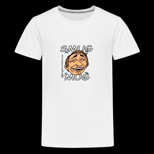 Smug Mug! - Teenage Premium T-Shirt