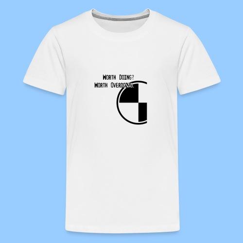 Anything worth doing. - Teenage Premium T-Shirt