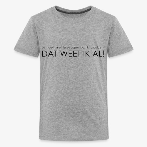 Raar - Teenager Premium T-shirt