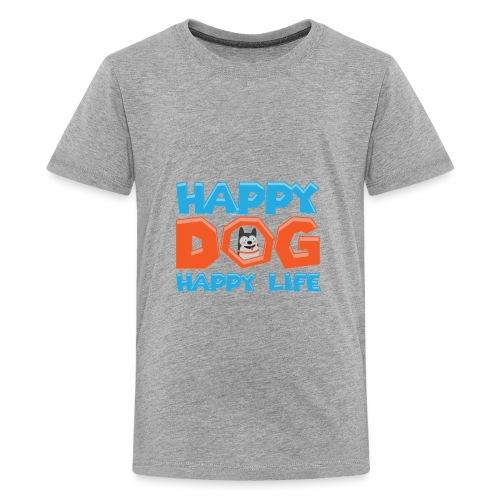 Happy Dog Happy Life - Teenager Premium T-Shirt