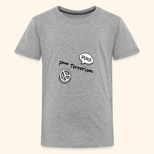 Fuck Terrorism - Teenager Premium T-Shirt