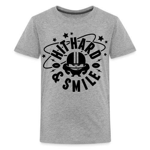 HIT HARD & SMILE - Teenager Premium T-Shirt