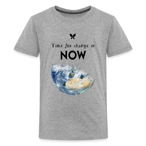 Time for change is now. (Earth Edition) - Teenager Premium T-Shirt