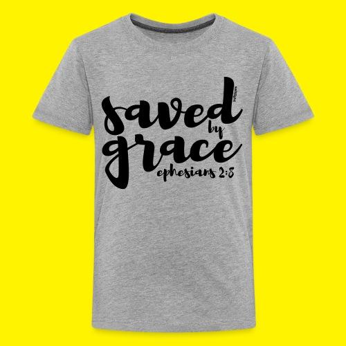 SAVED BY GRACE - Ephesians 2: 8 - Teenage Premium T-Shirt