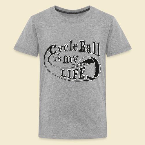 Radball   Cycle Ball is my Life - Teenager Premium T-Shirt