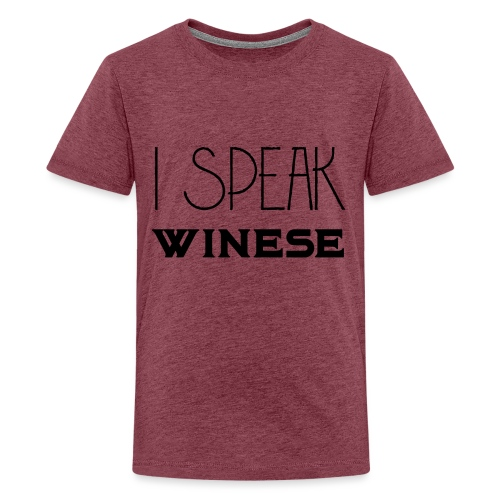 I speak WINEse - wine fan gift idea - Teenage Premium T-Shirt