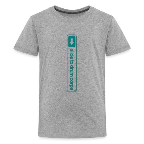 Slide to drum corps - Teenager Premium T-shirt