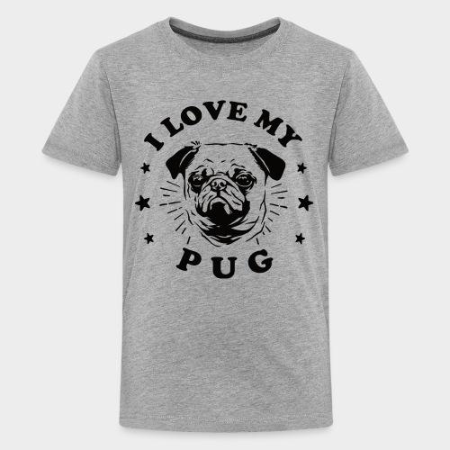 I LOVE MY PUG - Teenager Premium T-Shirt