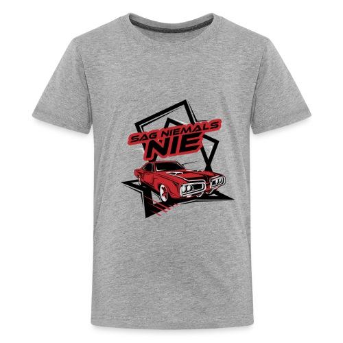 SAG NIEMALS NIE - Teenager Premium T-Shirt