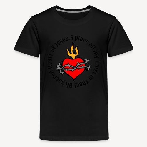 Oh Sacred Heart of Jesus... - Teenage Premium T-Shirt