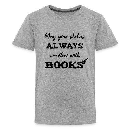 0040 Always full bookshelves | Bücherstapel - Teenage Premium T-Shirt