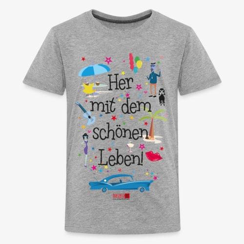 55 Her mit dem schönen Leben Margarita-Art - Teenager Premium T-Shirt