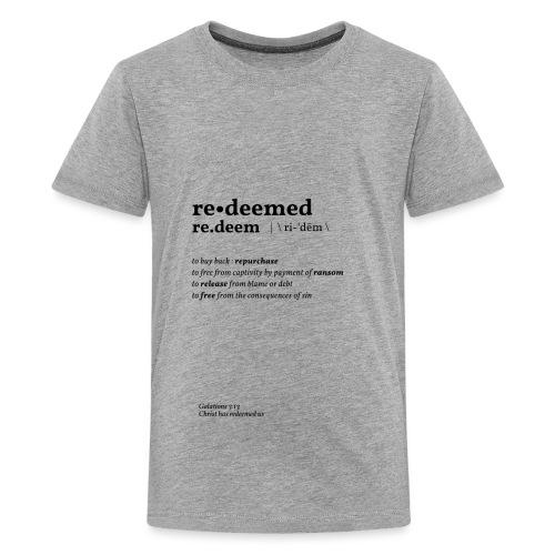 Redeemed - Teenage Premium T-Shirt