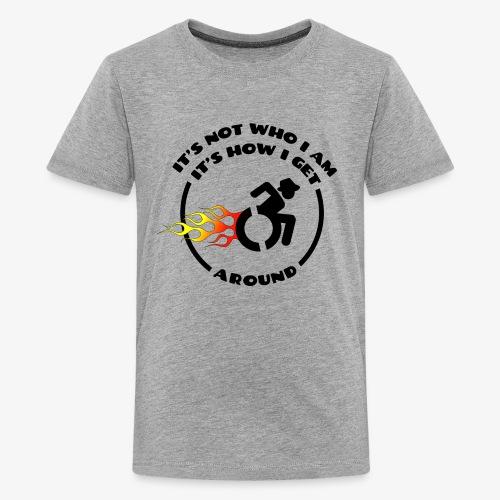 > Rolstoel is niet wie ik ben maar hoe ik beweeg - Teenager Premium T-shirt