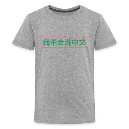 Ik spreek geen Chinees - Teenager Premium T-shirt