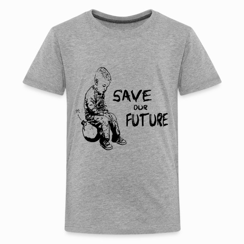 SAVE OUR FUTURE - Teenager Premium T-Shirt